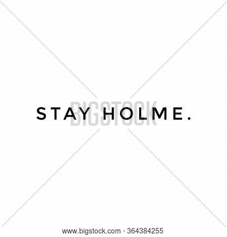 Stay Holme. Letters Isolated On White Plain Background