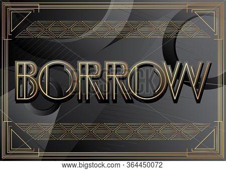 Art Deco Borrow Text. Decorative Greeting Card, Sign With Vintage Letters.