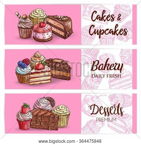 Dessert And Sweet Cakes, Cupcakes And Bakery Vector Sketch Banners. Chocolate Cream And Muffin Pastr