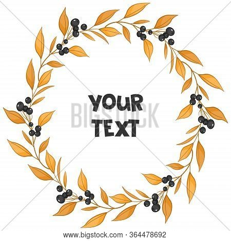Round Floral Frame; Orange Leaves And Black Berries; Unusual Foliate Frame For Greeting Cards, Poste
