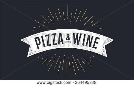 Flag Ribbon Pizza Wine. Old School Flag Banner With Text Pizza Wine. Ribbon Flag In Vintage Style Wi
