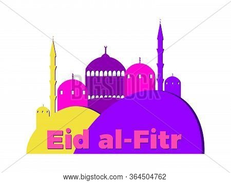Eid Al-fitr Muslim Religious Holiday. Colorful Greeting Card With Mosque And Minaret. Eid Mubarak. V