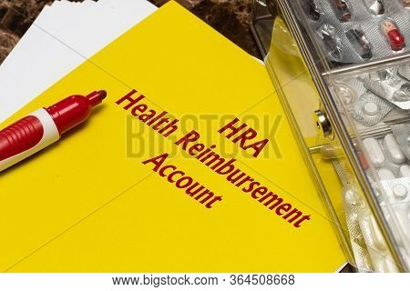 Health Reimbursement Account Hra, The Text Is Written In Red Letters On A Yellow Sheet. The Concept