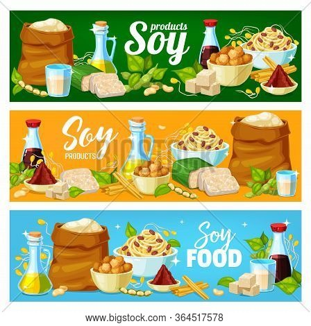 Soy Products, Soya Bean Food Vector Banners, Soybean Tofu, Soy Sauce And Milk. Soy Plant Food Produc