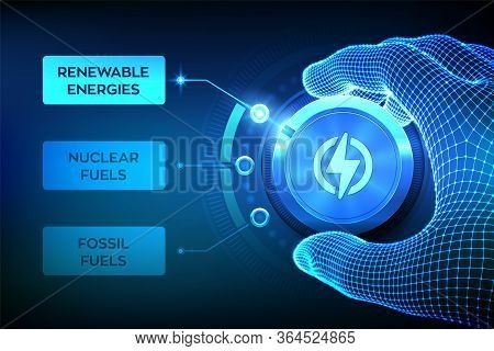 Energy Industry Sectors. Wireframe Hand Turning An Energy Transition Button To Switch From Fossil Fu
