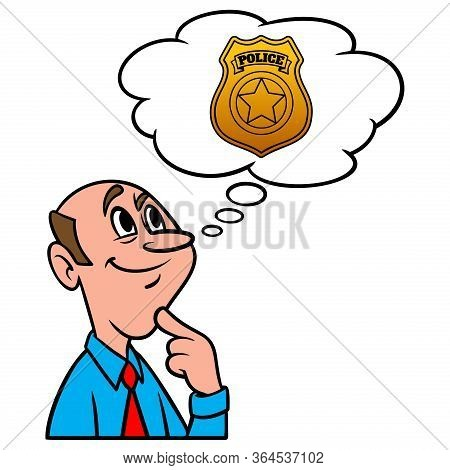Thinking About Law Enforcement - A Cartoon Illustration Of A Man Thinking About A Career In Law Enfo