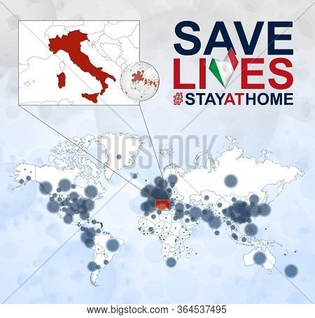 World Map With Cases Of Coronavirus Focus On Italy, Covid-19 Disease In Italy. Slogan Save Lives Wit