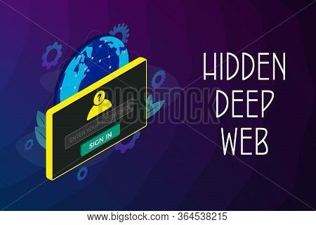 Hidden Deep Web Vector Concept Illustration. Hidden From Search Engines, The Deep Layer Of The Globa