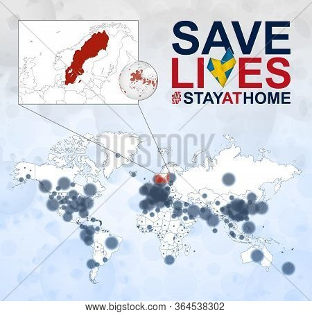 World Map With Cases Of Coronavirus Focus On Sweden, Covid-19 Disease In Sweden. Slogan Save Lives W