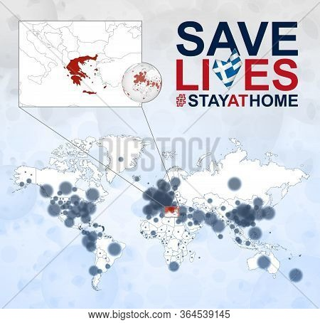 World Map With Cases Of Coronavirus Focus On Greece, Covid-19 Disease In Greece. Slogan Save Lives W