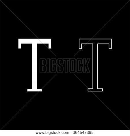 Tau Greek Symbol Capital Letter Uppercase Font Icon Outline Set White Color Vector Illustration Flat