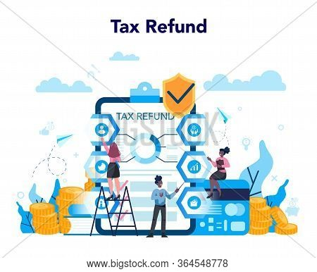 Tax Refund Concept. Tax Declaration Approved. Idea Of Accounting
