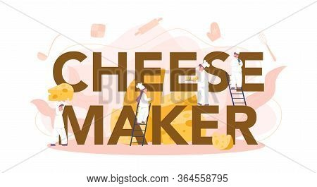 Cheese Maker Typographic Header Concept. Professional Chef Making