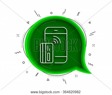 Contactless Payment Card Line Icon. Chat Bubble With Shadow. Phone Money Sign. Mobile Device Symbol.