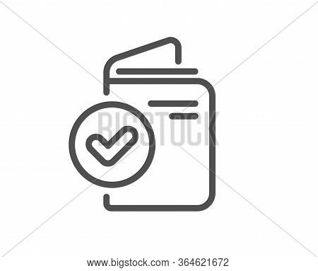 Verification Document Line Icon. Accepted Passport Sign. Approved Symbol. Quality Design Element. Ed