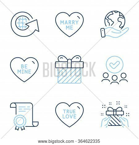 Be Mine, Surprise And Gift Line Icons Set. Diploma Certificate, Save Planet, Group Of People. True L