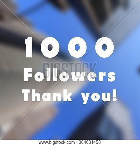 1000 Followers. Social Media Follower Milestone Success. Thank You Sign.