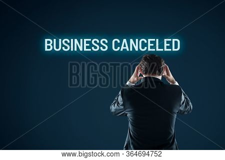 Business Canceled Bankruptcy Concept. Dejected Businessman Because Of His Canceled Business.