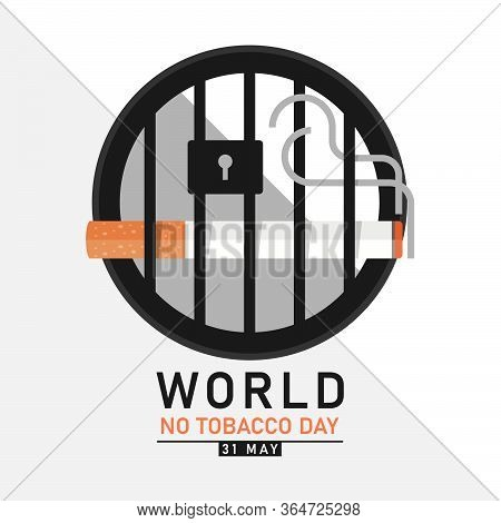 World No Tobacco Day With Tobacco And Smoke Sign In Circle Jail Vector Design