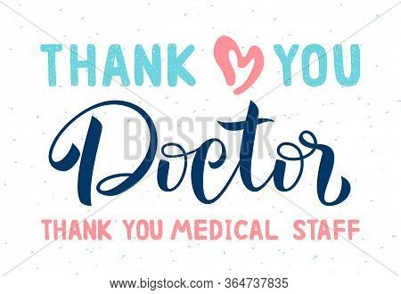 Thank You Doctor And Medical Staff For Saving Our Lives. Lettering. Medical Support Concept. Healthc