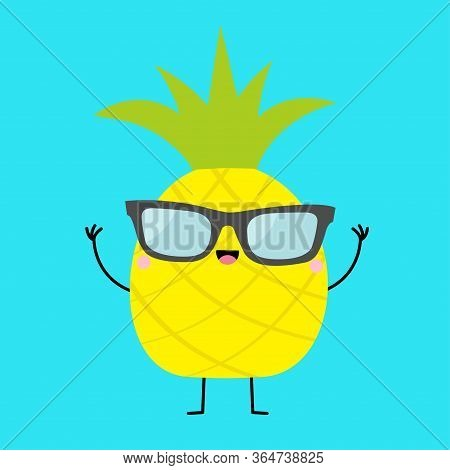 Pineapple Fruit Icon Leaf Wearing Glasses. Hands Up, Legs. Cute Cartoon Kawaii Smiling Funny Baby Ch