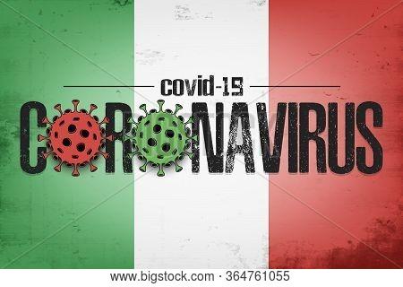 Flag Of Italy With Coronavirus Covid-19. Virus Cells Coronavirus Bacteriums Against Background Of Th