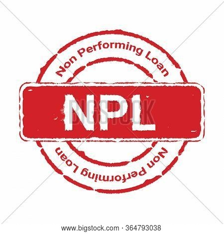 Grunge Red Npl Text (abbreviation Of Non Performing Loan) Round Rubber Seal Stamp Sign On White Back