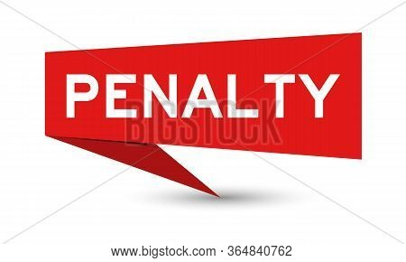 Red Color Paper Speech Banner With Word Penalty On White Background