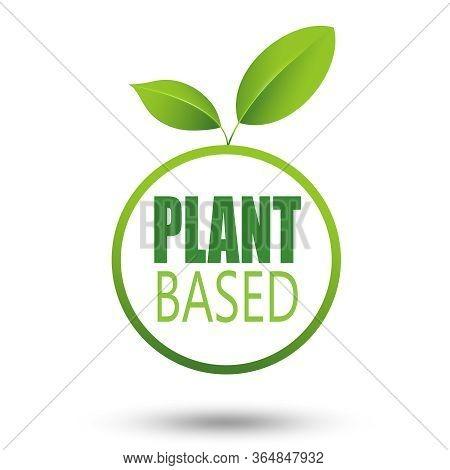 Plant Based Vegan Badge Eco Icon. Suitable Vegetarian Symbol Logo Leaf Plant Sign,illustration.