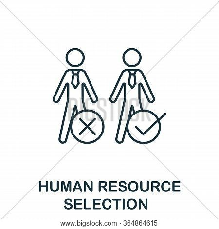 Human Resouce Selection Icon From Global Business Collection. Simple Line Human Resouce Selection Ic