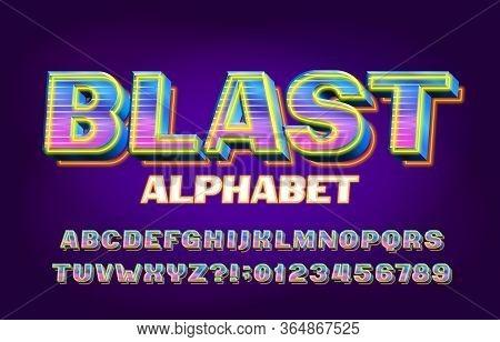 Blast Alphabet Font. 3d Shining Letters, Numbers And Symbols. Retro-futuristic Vector Typescript For