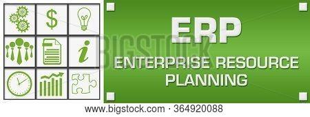 Erp - Enterprise Resource Planning Text Written Over Green Background.
