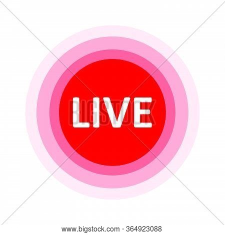 Live Stream Sign. Red Symbol, Button Of Live Streaming, Broadcasting, Online Stream Emblem.