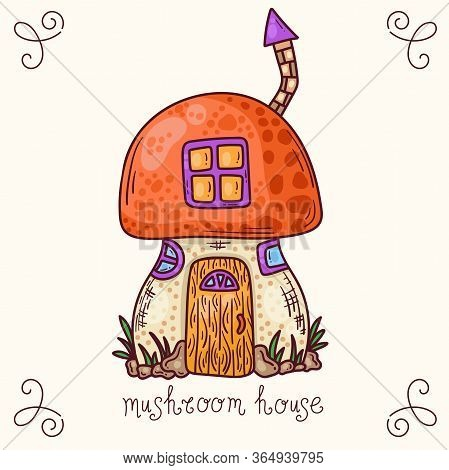 Mushroom House Colorful Doodle Cartoon Fairy Tale Vector Illustration