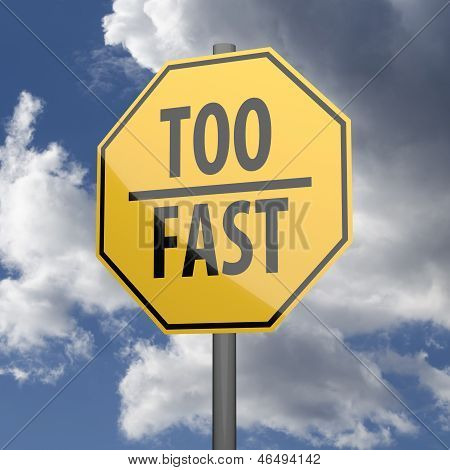 Road Sign Yellow With Words Too Fast