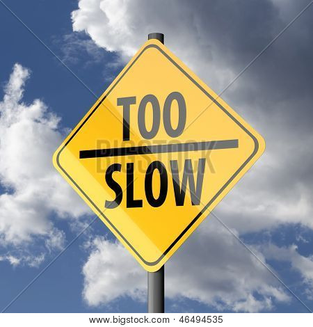Road Sign Yellow With Words Too Slow