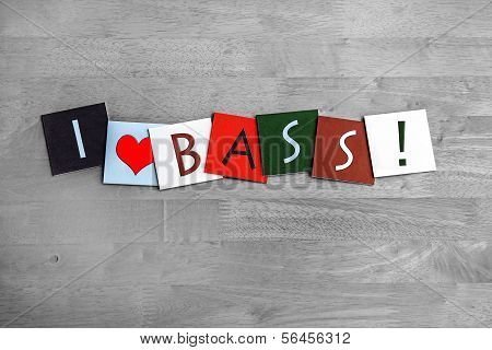 I Love Bass, Sign Series For Guitar, Music Or D&b