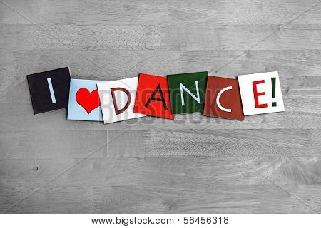 I Love Dance, Sign Series For Dancing, The Arts And Clubbing!