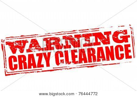 Warning Crazy Clearance