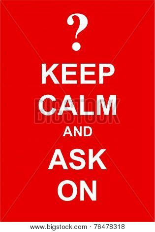 Keep Calm and Ask On