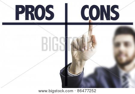 Business man pointing the text: Pros Cons