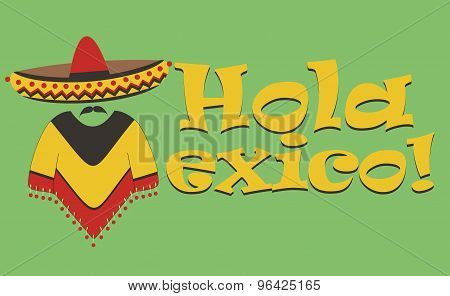 Vector inscription - Hello Mexico. The letter M in the form of a Mexican in sombrero and poncho