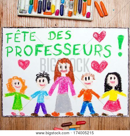 Colorful drawing - France Teacher's Day card with words 'Fête des professeurs' - Teachers Day