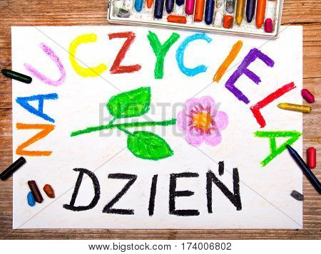 Colorful drawing - Polish Teacher's Day card with words 'Dzień Nauczyciela' - Teachers Day
