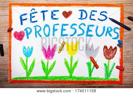 Colorful drawing - France Teacher's Day card with words: Fête des professeurs - Teachers Day