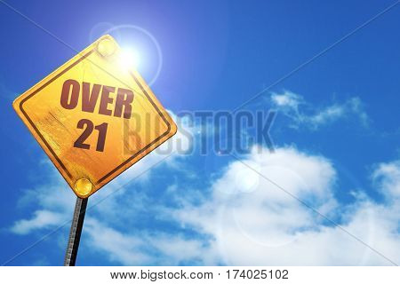 over 21, 3D rendering, traffic sign