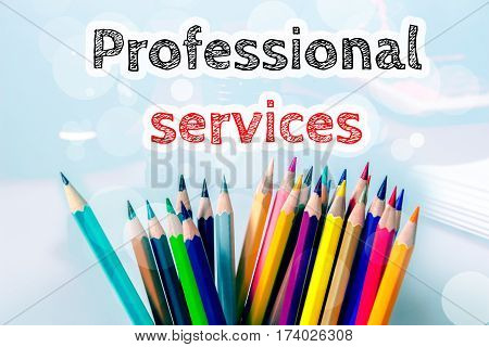 Professional services, text message on blue background with color pencil