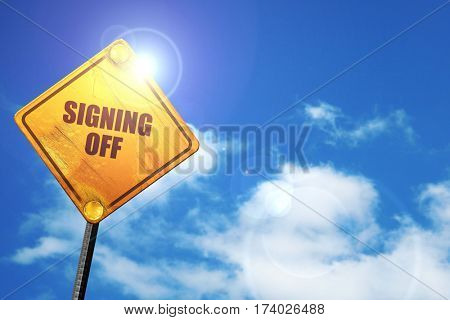 signing off, 3D rendering, traffic sign