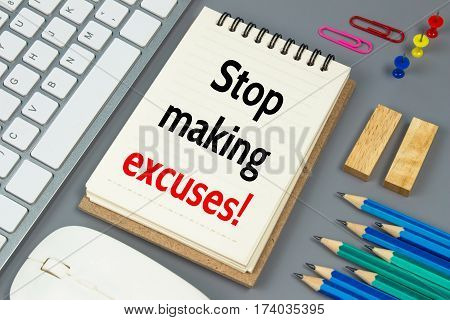 Stop making excuses, Text message on white paper