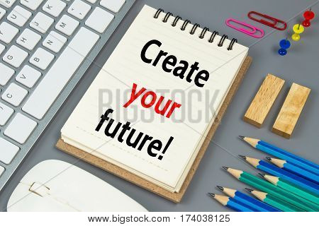 Create your future, Text message on white paper